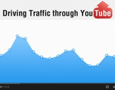 Driving Traffic through YouTube