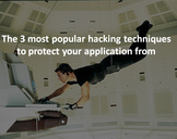 3 most popular ways of hacking you should protect your application from
