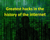 5 greatest hacks in the history of the Internet