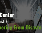 Data Center Checklist for Recovering From Disaster