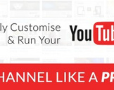 Fully Customise & Run Your YouTube Channel Like A Pro