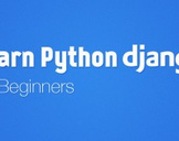 Learn Python Django for Beginners