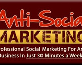 Anti-Social Marketing in Just 30 Minutes a Week