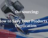 Outsourcing: How to Save Your Products of Duplication