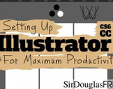 Setting Up Adobe Illustrator CS6 CC For Maximum Productivity
