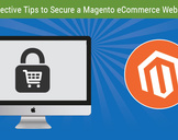 Effective Tips to Secure a Magento eCommerce Website