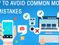 Commonly made mobile UX mistakes and how to avoid them
