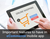 Is your ecommerce mobile app missing these important features?