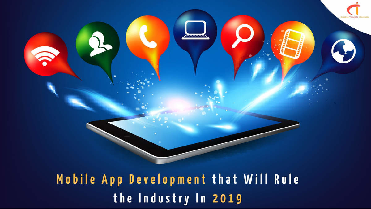 Top 4 Mobile App Development Trends For The App Industry In 2019 - Image 1