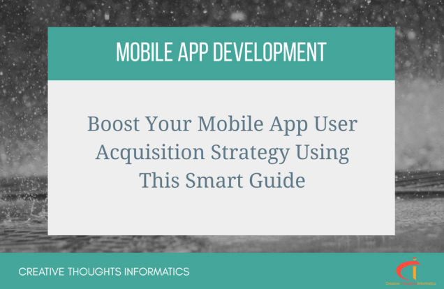 Boost Your Mobile App User Acquisition Strategy Using This Smart Guide - Image 1