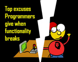 Top excuses Programmers give when functionality breaks