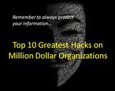 Top 10 Greatest Hacks on Million Dollar Organizations<br><br>