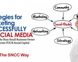 Strategies for Marketing Successfully in Social Media
