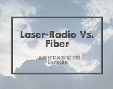 Benefits of Laser-Radio Vs. Fiber