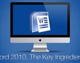 Word 2010, The Key Ingredients