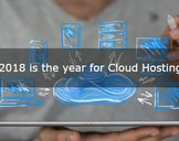 2018 is the year for Cloud Hosting