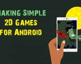 Mobile Game Development: Making Simple 2D-Games for Android