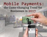 Mobile Payments: the Game-changing Trend for Businesses in 2017