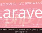 Laravel Development: Advantages of Using Laravel PHP Frameworks for Advanced Application