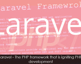 Laravel Development: Advantages of Using Laravel PHP Frameworks for Advanced Application<br><br>