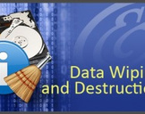 Data Wiping and Destruction