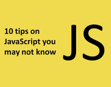 Programmer tips: 10 tips on JavaScript you may not know