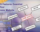 Top 6 Features Essential for Your Business Website