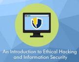 An Introduction to Ethical Hacking and Information Security