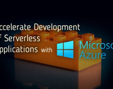 Accelerate Development of Serverless Applications with Azure Functions