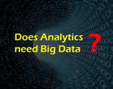 Does Analytics need Big Data?