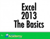 Excel 2013 The Basics