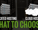 Dedicated Or Cloud Server? What To Choose?