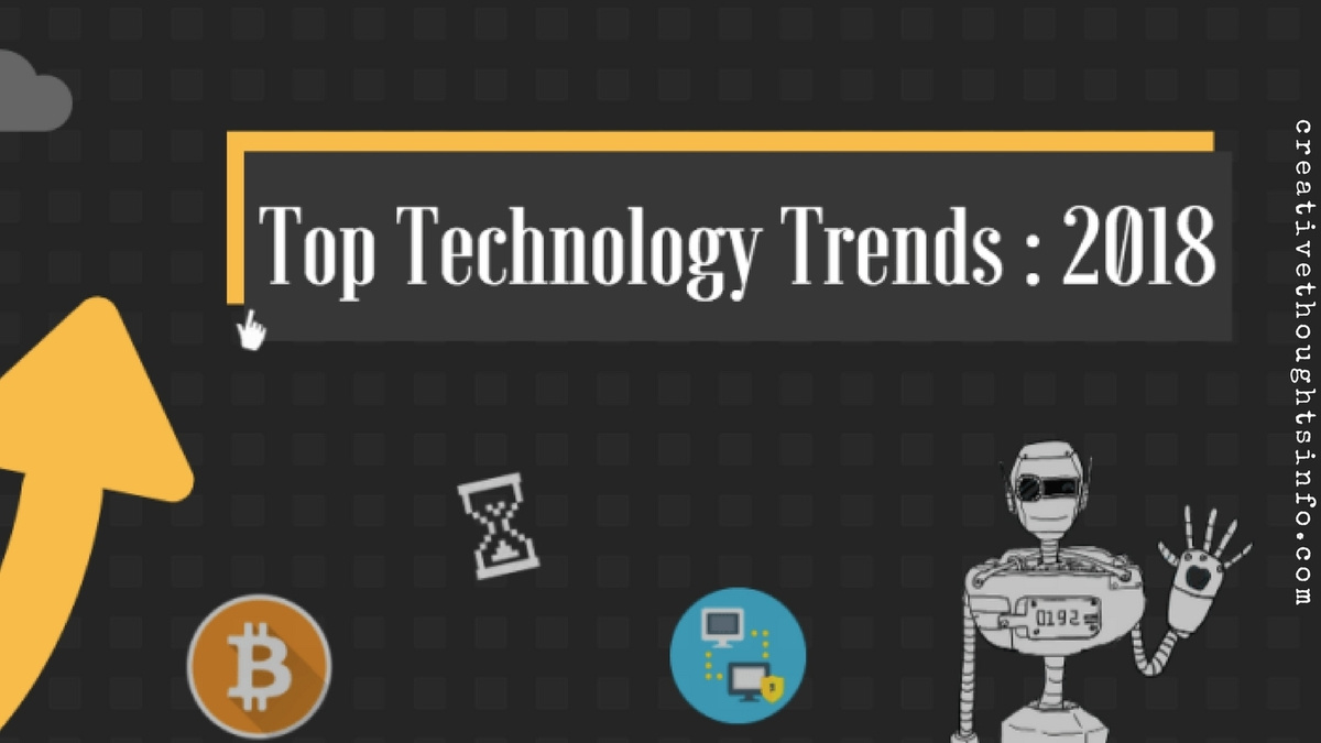 Top 5 tech trends that will drive innovation in 2018 - Image 1