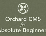 Orchard CMS Tutorial for Absolute Beginners